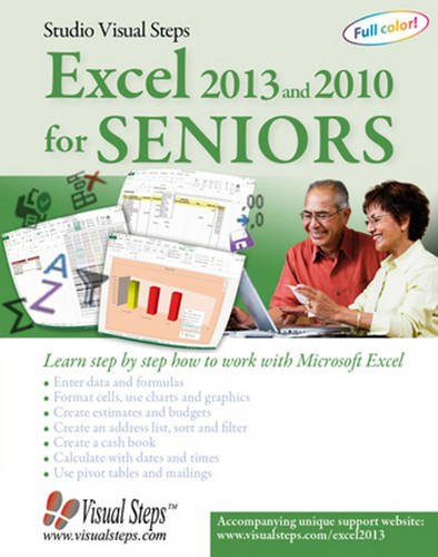 Excel 2013 and 2010 for Seniors: Learn Step by Step How to Work with Microsoft Excel (Computer Books for Seniors series) (Visual Studio Learn)