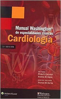 Manual Washington De Especialidades Clínicas. Cardiología por Phillip S. Cuculich epub