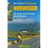 Die schönsten Motorradtouren Norwegen: Top-Touren von der Nordsee bis zum Eismeer (Motorrad-Reiseführer)