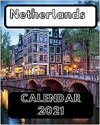 Netherlands Calendar 2021: Amazon.es: PUBLISHING, CALENDAR ...