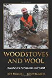 Woodstoves and Wool: Dialogue of a Northwoods Deer Camp