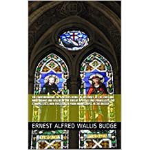 The contendings of the Apostles being the histories of the lives and martyrdoms and deaths of the twelve apostles and evangelists; the Ethiopic texts now first edited from manuscripts in the British