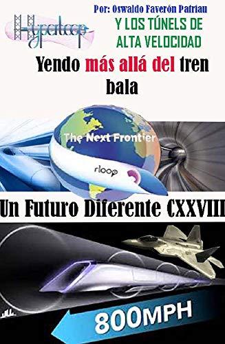 EL Hyperloop y los Túneles de alta veocidad : The Boring Compañy (Un Futuro Diferent