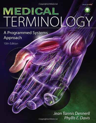 Medical Terminology: A Programmed Systems Approach 10th Edition by Dennerll, Jean Tannis; Davis, Phyllis E. published by Delmar Cengage Learning Spiral-bound