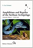 Amphibians and Reptiles of the Seribuat Archipelago, A Field Guide, L. Lee Grismer, 3899734823