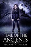 Time of the Ancients: A YA Reverse Harem Paranormal Romance (Born Vampire Book 6)