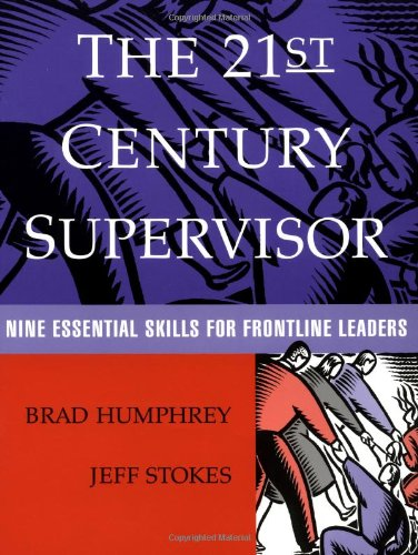 the-21st-century-supervisor-nine-essential-skills-for-frontline-leaders