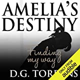 Amelia's Destiny: Finding My Way