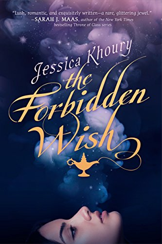 The Forbidden Wish (Aladdin And Other Stories From The Arabian Nights)