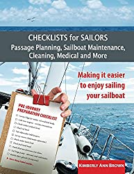 Checklists for Sailors - Passage Planning, Sailboat Maintenance, Cleaning, Medical and More: Making it easier to enjoy sailing your sailboat