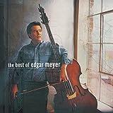 Music : The Best Of Edgar Meyer