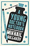 A Young Doctor's Notebook (Alma Classics)