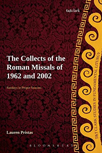 Collects of the Roman Missals: A Comparative Study of the Sundays in Proper Seasons before and after the Second Vatican Council (T&T Clark Studies in Fundamental Liturgy)