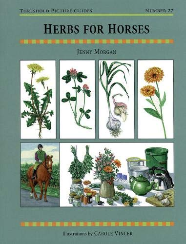 Herbs for Horses (Threshold Picture Guides)
