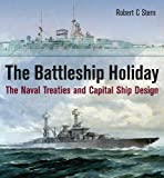 The Battleship Holiday: The Naval Treaties and Capital Ship Design