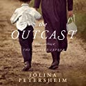 The Outcast Audiobook by Jolina Petersheim Narrated by Tavia Gilbert