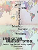 Cross-cultural management textbook: Lessons from the world leading experts in cross-cultural management by Dumetz, Jerome, Trompenaars, Fons, Belbin, Meredith, Covey, (2012) Paperback