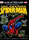 The Amazing Spider-Man Glow-in-the-Dark Ultimate Sticker Book, Alastair Dougall, 0756619998