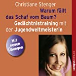 Warum fällt das Schaf vom Baum: Gedächtnistraining mit der Jugendweltmeisterin | Christiane Stenger