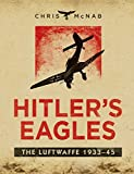 Hitler's Eagles: The Luftwaffe 1933–45 (General Military)