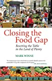 Closing the Food Gap: Resetting the Table in the Land of Plenty, Mark Winne, 0807047317