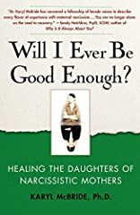 Aimed at daughters experiencing the emotional abuse of narcissistic mothers, Will I Ever Be Good Enough? helps readers overcome the challenges and reclaim their lives.The first book for daughters who have suffered the abuse of selfish, self-i...