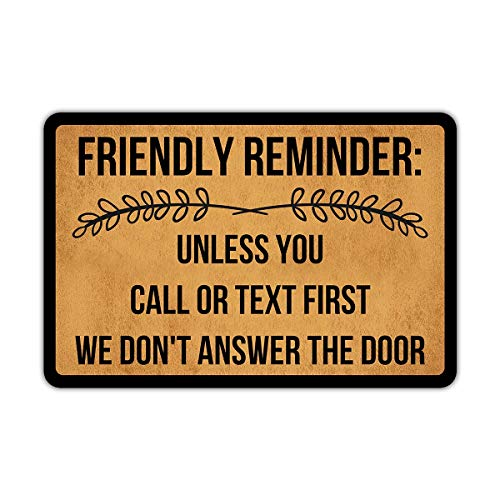Front Door Mat Welcome Mat Friendly Reminder Unless You Call Or Text First We Don