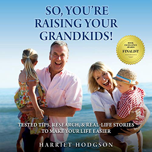 Pdf Parenting So, You're Raising Your Grandkids: Tested Tips, Research, Real-Life Stories to Make Your Life Easier