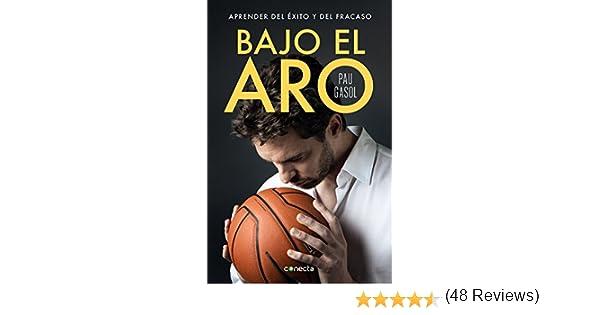 Bajo el aro: Aprender del éxito y del fracaso eBook: Gasol, Pau ...