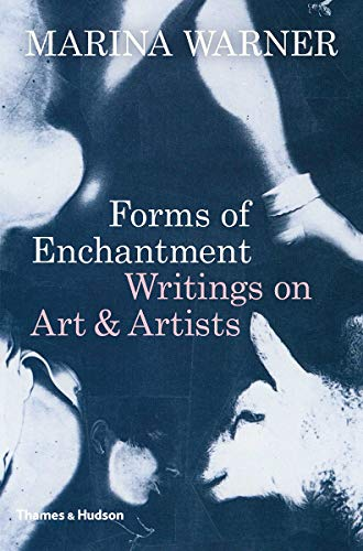 (Forms of Enchantment: Writings on Art and Artists)