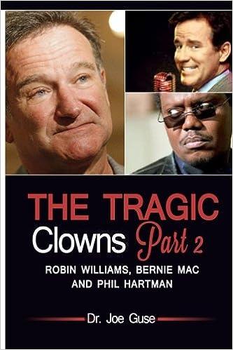 The Tragic Clowns Part II Robin Williams Bernie Mac and Phil Hartman