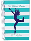 Gift of Dance 2015 Calendar Year Planner - Dancer Planner - Fashion Agenda - Monthly and Weekly Planner - (January 2015 Through December 2015) by bloom daily planners