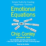Emotional Equations: Simple Truths for Creating Happiness + Success | Chip Conley