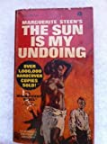 The Sun is My Undoing by Marguerite Steen