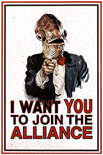 I Want You To Join The Alliance Uncle Ackbar Parody Propaganda Poster 12x18 (Princess Leia Quotes)