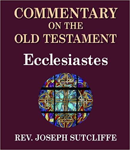 Read online Sutcliffe's Commentary on the Old & New Testaments - Book of Ecclesiastes PDF, azw (Kindle), ePub