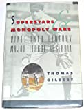 Superstars and Monopoly Wars, Tom W. Gilbert, 0531112470