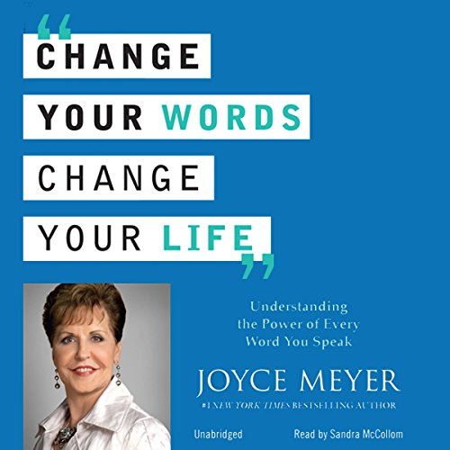 Change Your Words, Change Your Life: Understanding the Power of Every Word You Speak Audiobook [Free Download by Trial] thumbnail