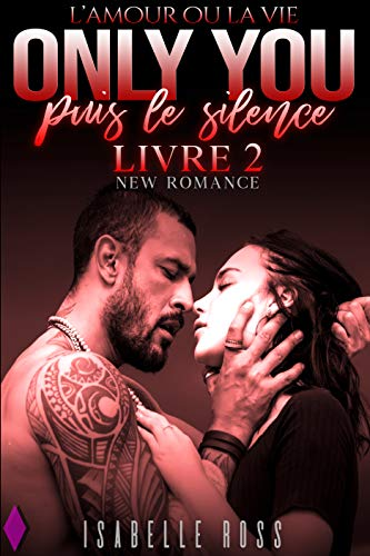 Only You Puis Le Silence Livre 2 New Romance French