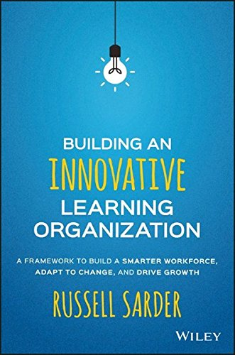 building-an-innovative-learning-organization-a-framework-to-build-a-smarter-workforce-adapt-to-chang