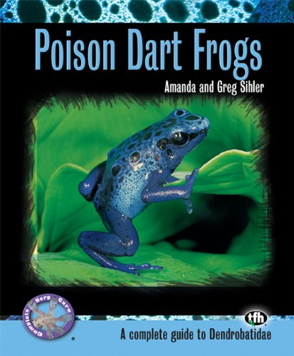 Poison Dart Frogs (Complete Herp Care) (English Edition)