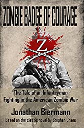 Zombie Badge of Courage: The Tale of an Infantryman Fighting  in the American Zombie War
