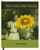 Where Quirky Meets Menacing, Kim Smith, 0615219659