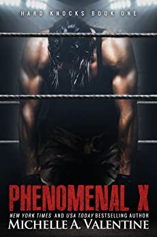 Phenomenal X (Hard Knocks Book One) (Hard Knocks Series 1) by [Valentine, Michelle A.]