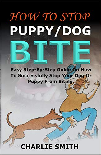 How To Stop Puppydog Bite Easy Step By Step Guide On How To