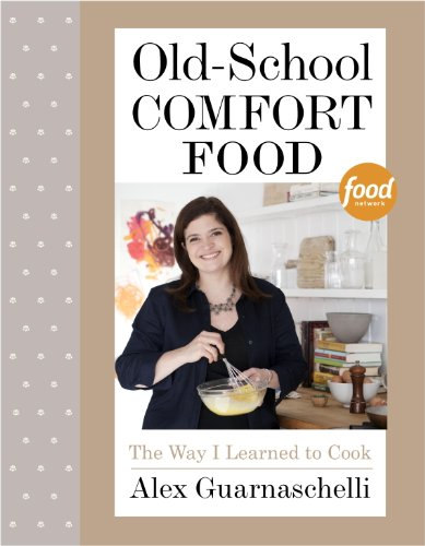 Old-School Comfort Food: The Way I Learned to Cook cover