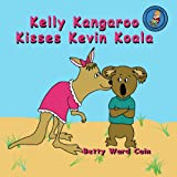 Kelly Kangaroo Kisses Kevin Koala, Betty Cain, 1480133809