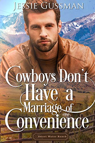 Cowboys Don't Have a Marriage of Convenience (Sweet Water Ranch Billionaire Cowboys Book 5) ()