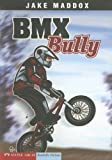 BMX Bully, Jake Maddox, 1598892363