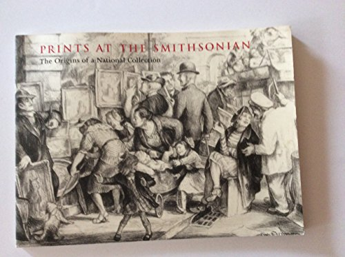 Books : Prints at the Smithsonian: The Origins of a National Collection